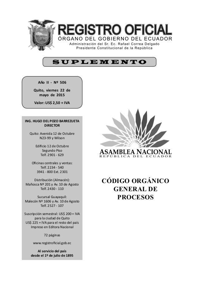 CÓDIGO ORGÁNICO GENERAL DE PROCESOS Año II - Nº 506 Quito, viernes 22 de mayo de 2015 Valor: US$ 2,50 + IVA ING. HUGO DEL ...