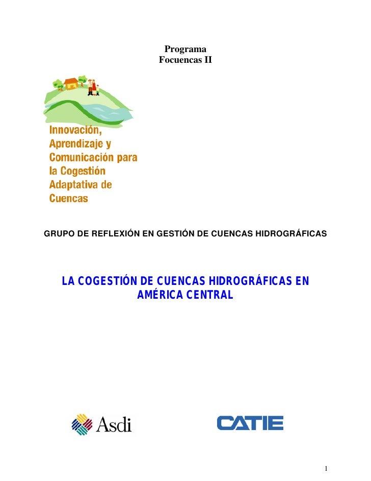 Programa                      Focuencas II     GRUPO DE REFLEXIÓN EN GESTIÓN DE CUENCAS HIDROGRÁFICAS        LA COGESTIÓN ...