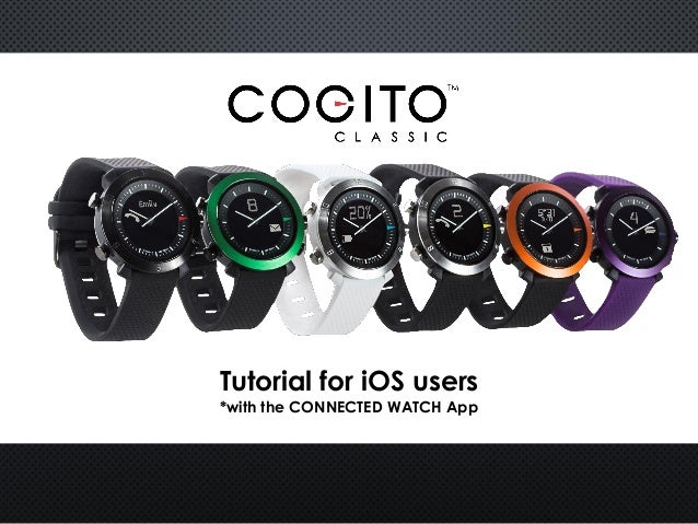 Tutorial for iOS users *with the CONNECTED WATCH App