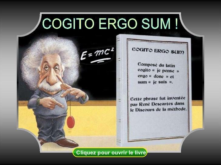 COGITO ERGO SUM ! Cliquez pour ouvrir le livre
