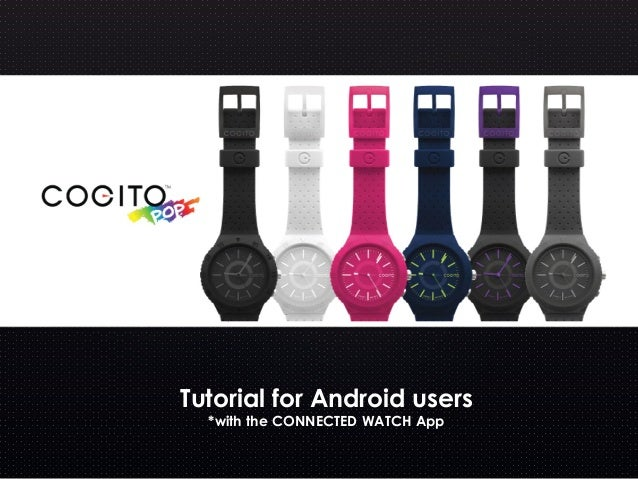 Tutorial for Android users *with the CONNECTED WATCH App