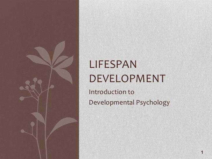 Introduction to  Developmental Psychology LIFESPAN DEVELOPMENT