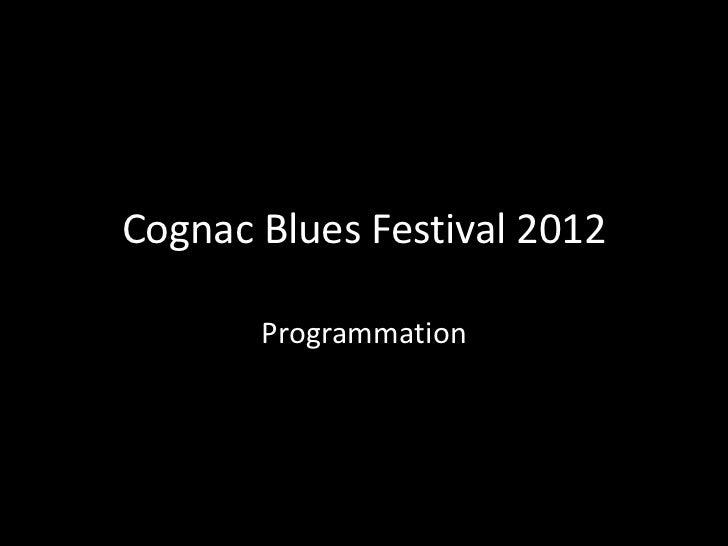 Cognac Blues Festival 2012       Programmation