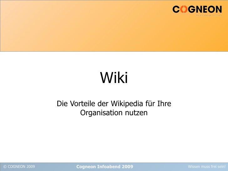 Wiki Die Vorteile der Wikipedia für Ihre Organisation nutzen Cogneon Infoabend 2009