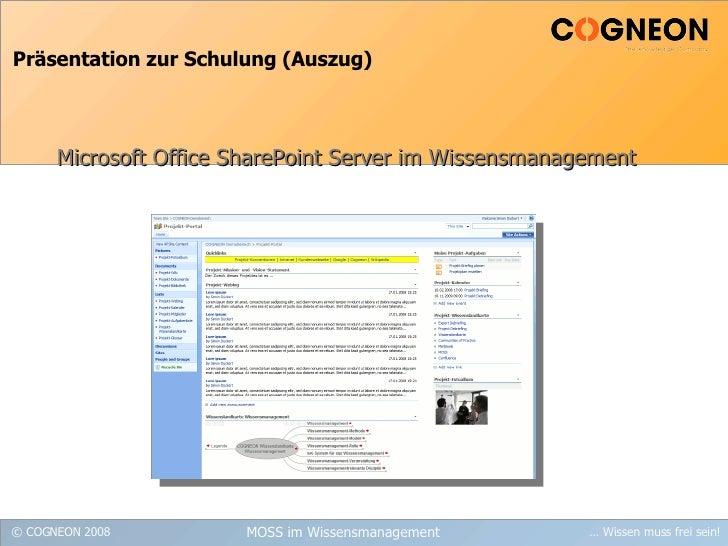 Präsentation zur Schulung (Auszug) Microsoft Office SharePoint Server im Wissensmanagement MOSS im Wissensmanagement