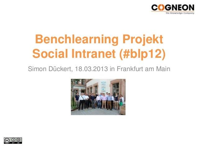 Benchlearning Projekt Social Intranet (#blp12)Simon Dückert, 18.03.2013 in Frankfurt am Main