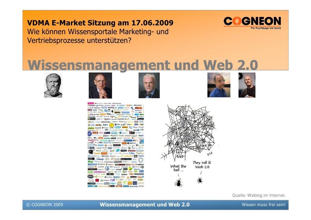 VDMA E-Market Sitzung am 17.06.2009 Wie können Wissensportale Marketing- und Vertriebsprozesse unterstützen?   Wissensmana...