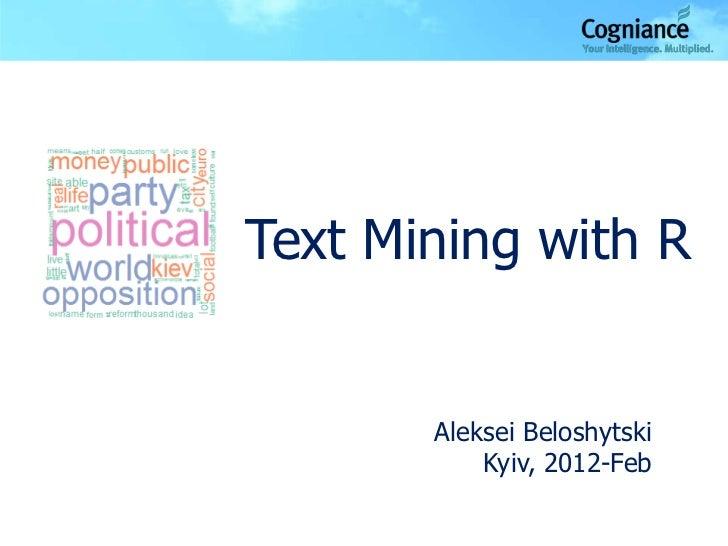 Text Mining with R       Aleksei Beloshytski           Kyiv, 2012-Feb