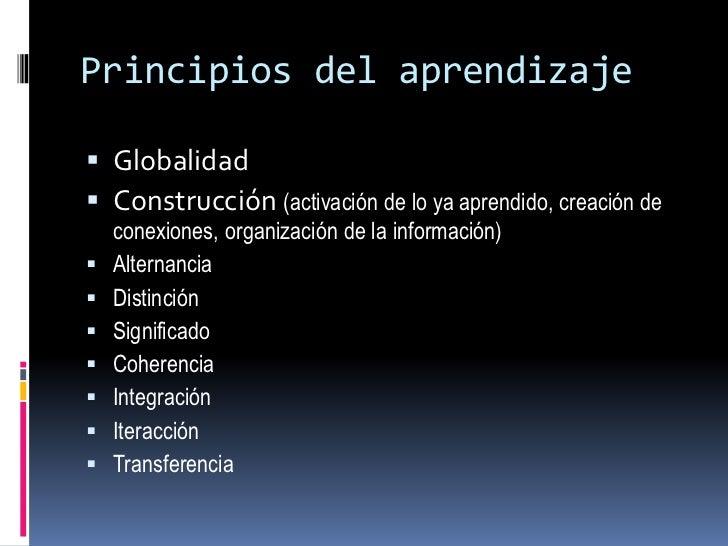 Principios del aprendizaje<br />Globalidad<br />Construcción (activación de lo ya aprendido, creación de conexiones, organ...