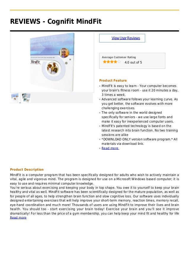 REVIEWS - Cognifit MindFitViewUserReviewsAverage Customer Rating4.0 out of 5Product FeatureMindFit is easy to learn - Your...