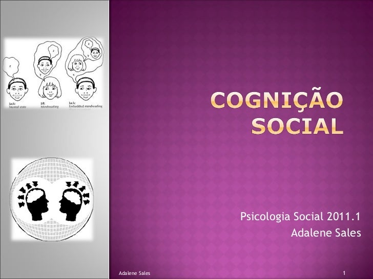Psicologia Social 2011.1 Adalene Sales Adalene Sales