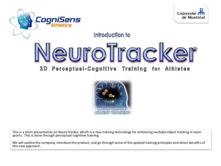 This is a short presentation on NeuroTracker, which is a new training technology for enhancing multiple object tracking in...