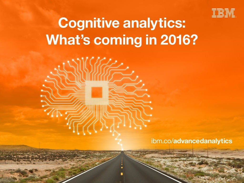 Cognitive analytics: What's coming in 2016?