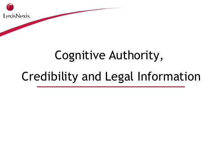 Cognitive Authority,  Credibility and Legal Information James Kalbach, May 2004