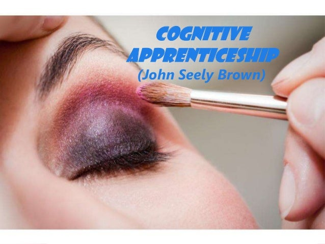 Cognitive Apprenticeship   (John Seely Brown)Free Powerpoint Templates                            Page 1