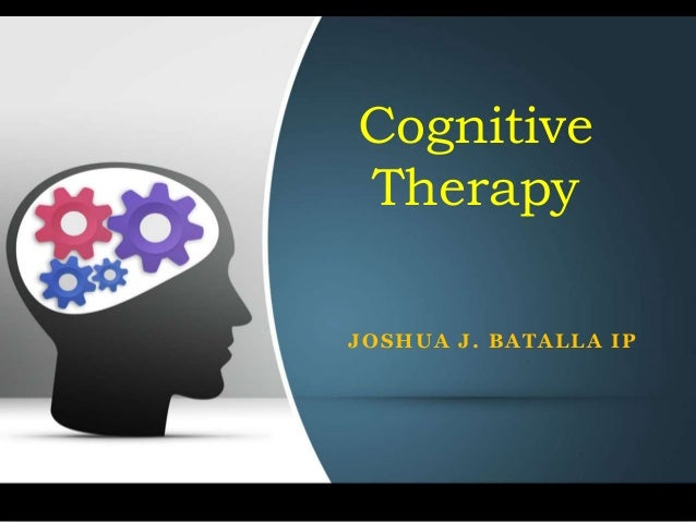 JOSHUA J. BATALLA IP Cognitive Therapy