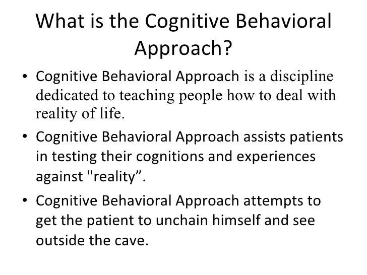 cognitive behavioral approach Cognitive-behavioral therapy (cbt) is a type of psychotherapy that modifies thought patterns to change moods and behaviors here's a closer look.