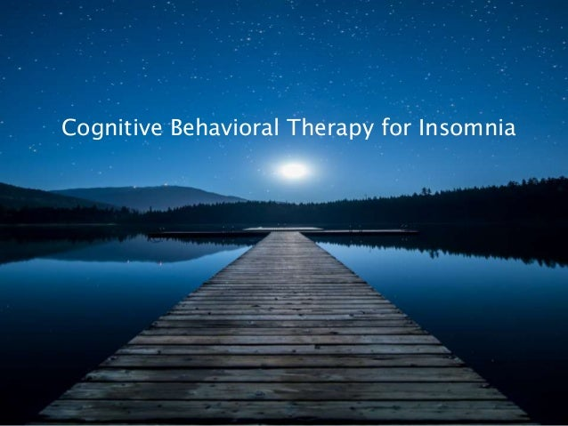 Cognitive Behavioral Therapy for Insomnia