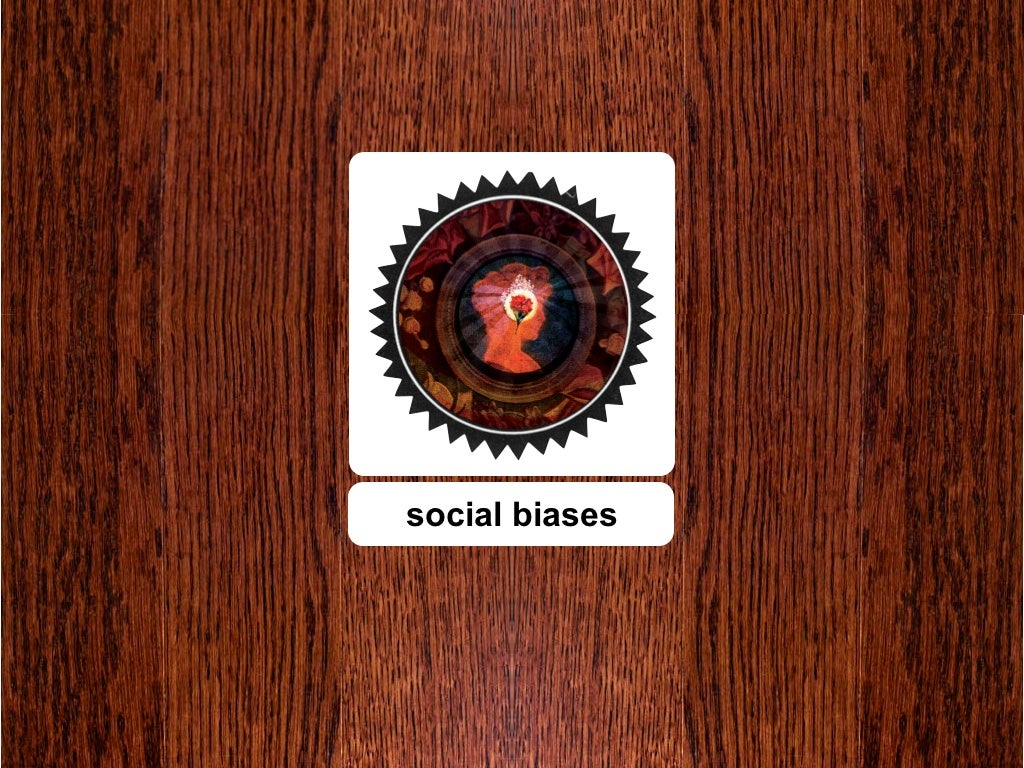 social and cognitive biases The recency and primacy effects in the talent acquisition process  a cognitive bias is a pattern of deviation in judgement that occurs in  3 social biases.