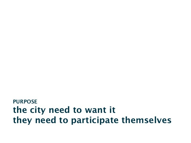 the city need to know what itwants from it's citizens...input? or actions?