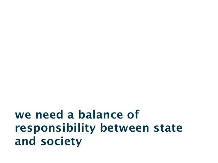 we need abalance ofresponsibility between stateand society