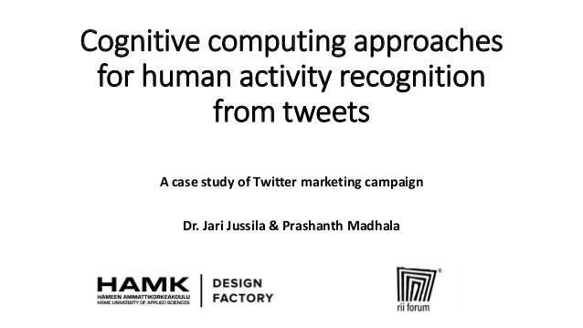 Cognitive computing approaches for human activity recognition from tweets A case study of Twitter marketing campaign Dr. J...
