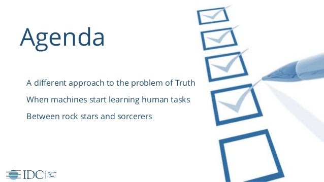 © IDC Visit us at IDCitalia.com and follow us on Twitter: @IDCItaly Agenda A different approach to the problem of Truth Wh...