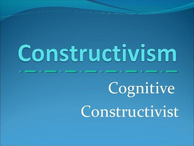 Cognitive Constructivist