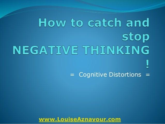 www.LouiseAznavour.com = Cognitive Distortions =