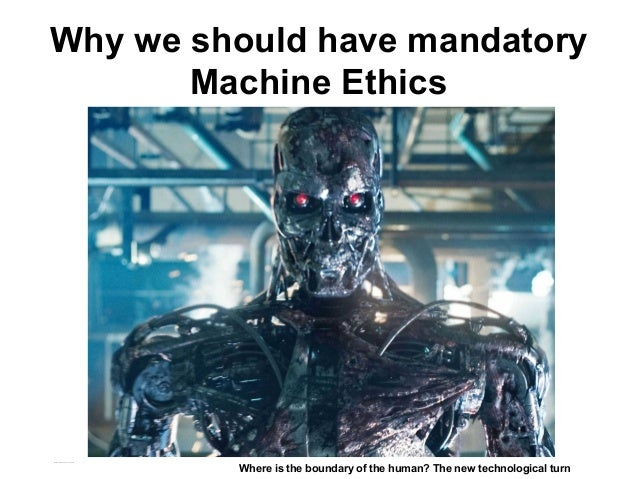 Why we should have mandatory Machine Ethics Matthijs Pontier, Leiden, 27-2-2016 Where is the boundary of the human? The ne...