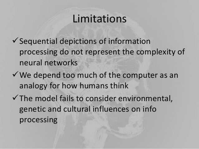 two strengths and weakness for the cognitive information processing Information processing theory  two counterparts of  information that has been repeated many times becomes automatic and thus does not require much cognitive.