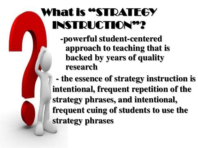 """What is """"STRATEGY INSTRUCTION""""? -powerful student-centered approach to teaching that is backed by years of quality researc..."""