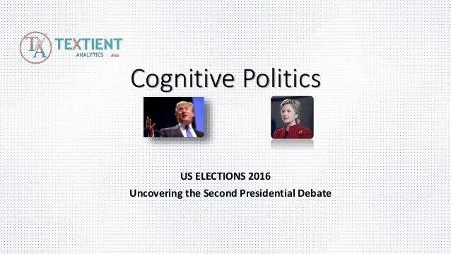 Cognitive Politics US ELECTIONS 2016 Uncovering the Second Presidential Debate