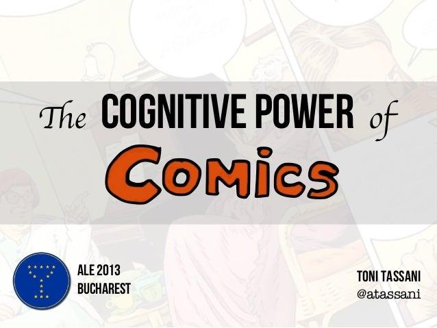 ALE2013 bucharest Toni tassani @atassani The cognitivepower of
