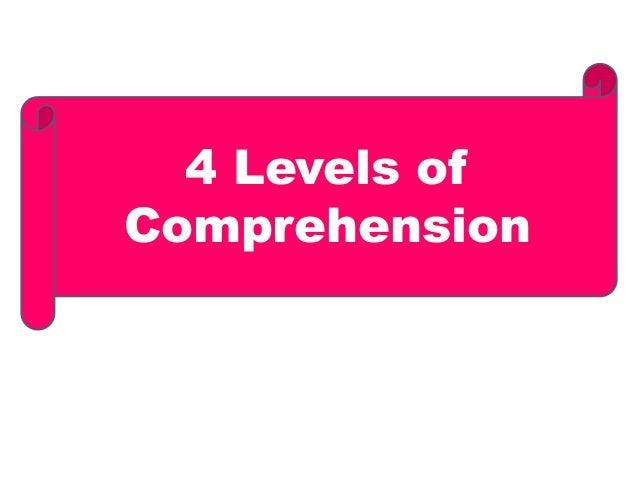 4 Levels ofComprehension