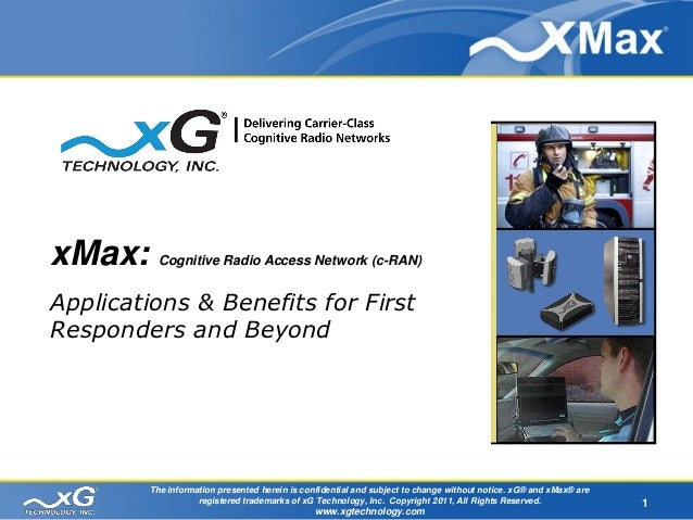 xMax:    Cognitive Radio Access Network (c-RAN)Applications & Benefits for FirstResponders and Beyond        The informati...