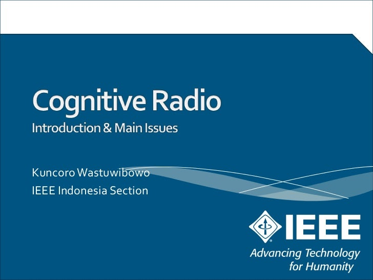 cognitive radio The joint program executive office for joint tactical radio systems is moving closer to its vision of cognitive radio, a concept engineered to allow a family of software-programmable radios to better use portions of the availablespectrum, service officials said.
