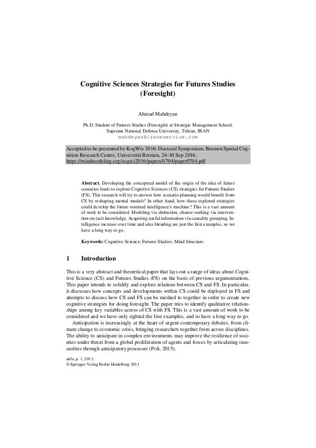 adfa, p. 1, 2011. © Springer-Verlag Berlin Heidelberg 2011 Cognitive Sciences Strategies for Futures Studies (Foresight) A...