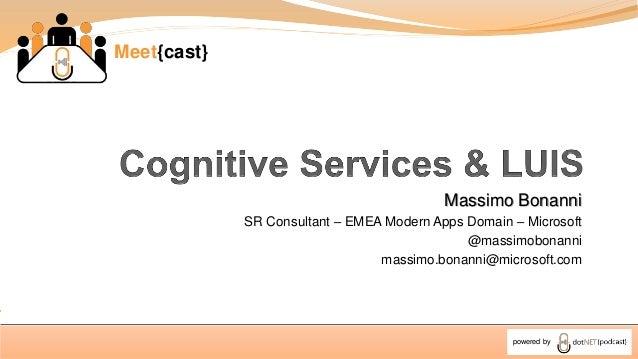 Meet{cast} powered by Massimo Bonanni SR Consultant – EMEA Modern Apps Domain – Microsoft @massimobonanni massimo.bonanni@...