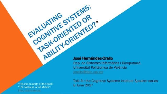 José Hernández-Orallo Dep. de Sistemes Informàtics i Computació, Universitat Politècnica de València jorallo@dsic.upv.es T...