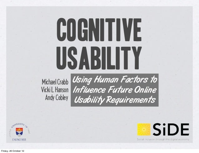 Cognitive                                Usability Using Human Factors to                        Michael Crabb            ...