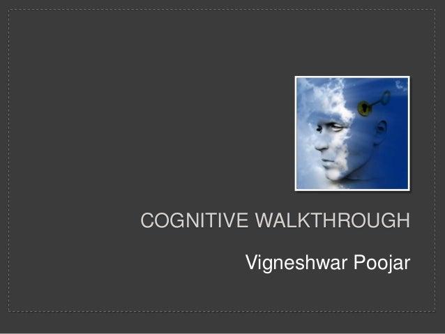 COGNITIVE WALKTHROUGH Vigneshwar Poojar