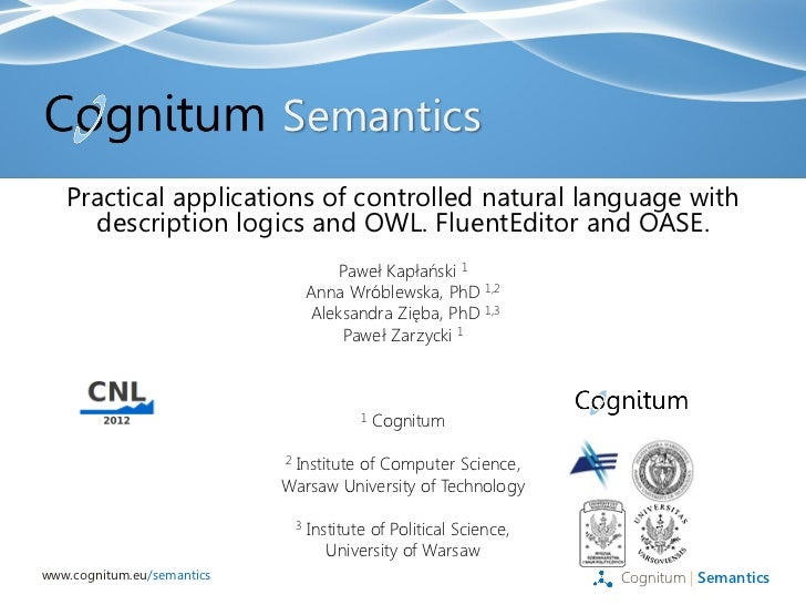 Semantics   Practical applications of controlled natural language with     description logics and OWL. FluentEditor and OA...