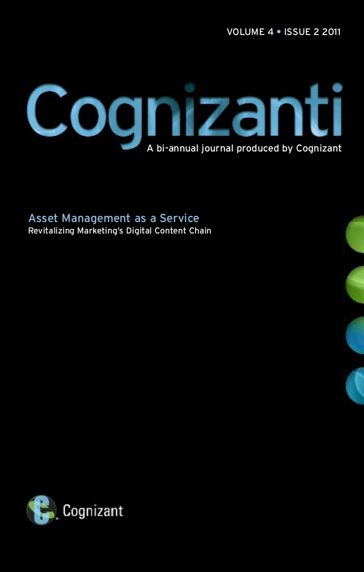 VOLUME 4 • ISSUE 2 2011                             A bi-annual journal produced by CognizantAsset Management as a Service...