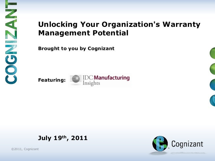 Unlocking Your Organizations Warranty               Management Potential               Brought to you by Cognizant        ...