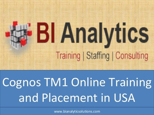 Cognos TM1 Online Training and Placement in USA www.bianalyticsolutions.com