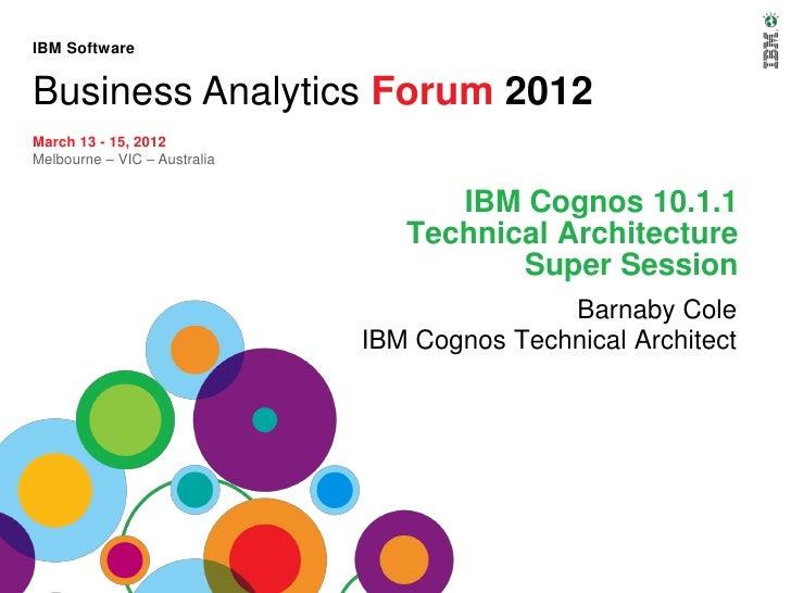 IBM SoftwareBusiness Analytics Forum 2012March 13 - 15, 2012Melbourne – VIC – Australia                                   ...