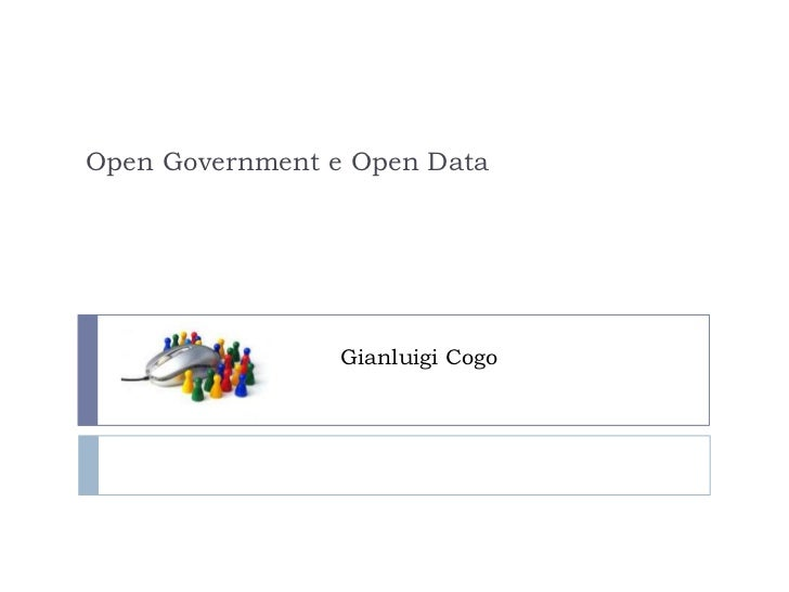Open Government e Open Data<br />Gianluigi Cogo<br />
