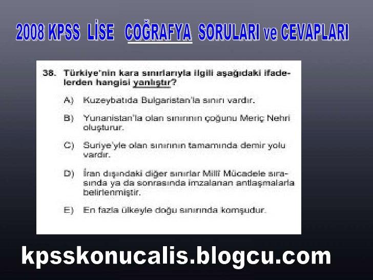 2008 KPSS  LİSE  COĞRAFYA  SORULARI ve CEVAPLARI kpsskonucalis.blogcu.com