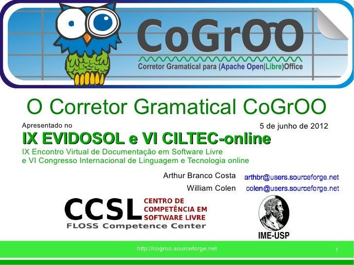O Corretor Gramatical CoGrOOApresentado no                                                  5 de junho de 2012IX EVIDOSOL ...